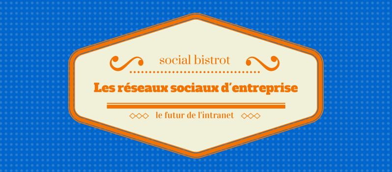 Les réseaux sociaux d'entreprise