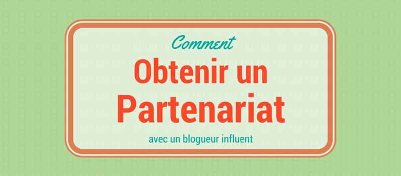 obtenir un partenariat avec un blogueur influent